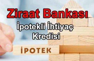 Ziraat Bankası İpotekli İhtiyaç Kredisi (EV ARABA DAHİL)