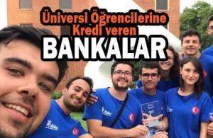 Üniversite Öğrencilerine Kredi Veren Bankalar
