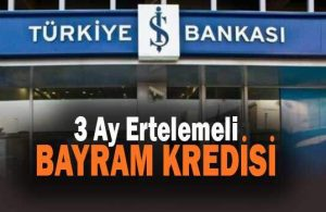 3 Ay Ertelemeli Bayram Kredisi Veren Bankalar