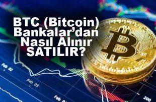 BTC Bitcoin Sanal Para Hangi Bankalardan Nasıl Alınır?