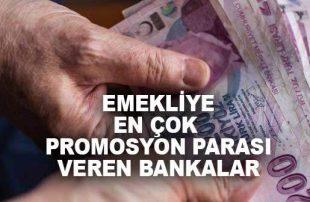 En Çok Emekliye Promosyon Parası Veren Bankalar