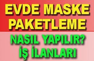Evde Maske Paketleme İş İlanlarıyla (İŞKUR Destekli)