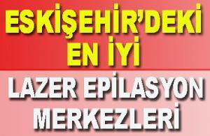Eskişehir'de En İyi 7 lazer Epilasyon Merkezi Hangisi? (Tavsiye Ettiklerimiz)